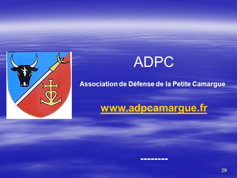 29. ADPC Association de Défense de la Petite Camargue www.adpcamargue.fr --------