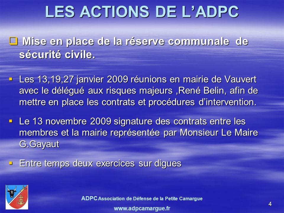 4 LES ACTIONS DE LADPC Mise en place de la réserve communale de sécurité civile.
