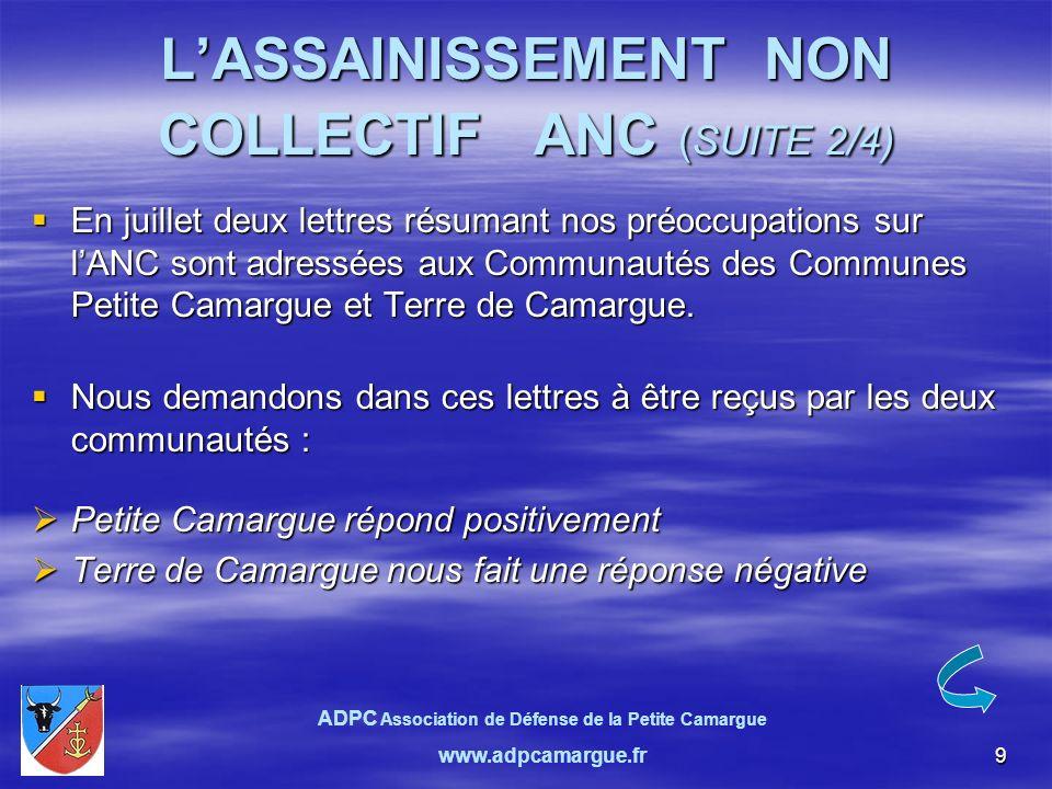 10 LASSAINISSEMENT NON COLLECTIF ANC (SUITE 3/4) Le 1er décembre 2009 réunion à St Christol les Alès entre la CLCV et l ADPC.
