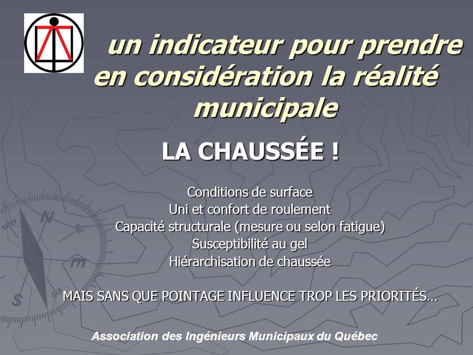 Association des Ingénieurs Municipaux du Québec un indicateur pour prendre en considération la réalité municipale un indicateur pour prendre en considération la réalité municipale LA CHAUSSÉE .