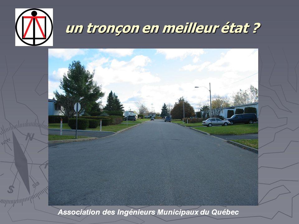 Association des Ingénieurs Municipaux du Québec un tronçon en meilleur état .