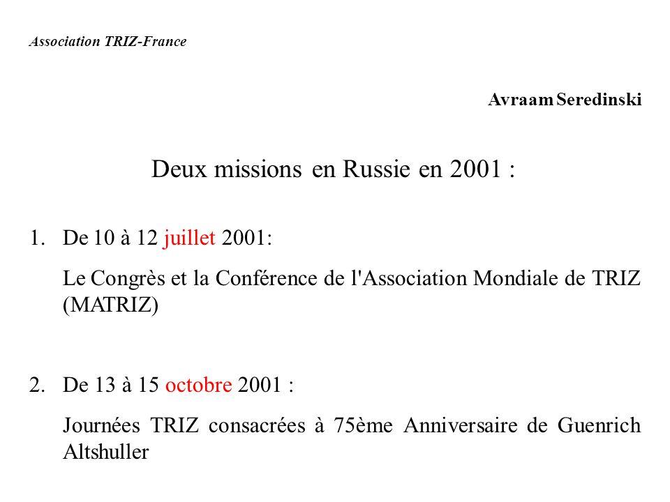 Association TRIZ-France Avraam Seredinski Deux missions en Russie en 2001 : 1.De 10 à 12 juillet 2001: Le Congrès et la Conférence de l'Association Mo