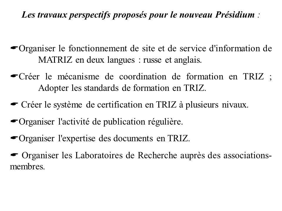 Les travaux perspectifs proposés pour le nouveau Présidium : Organiser le fonctionnement de site et de service d'information de MATRIZ en deux langues