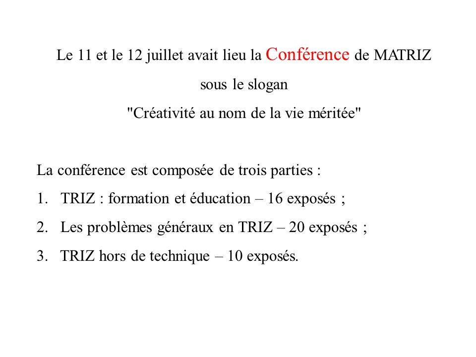 Le 11 et le 12 juillet avait lieu la Conférence de MATRIZ sous le slogan