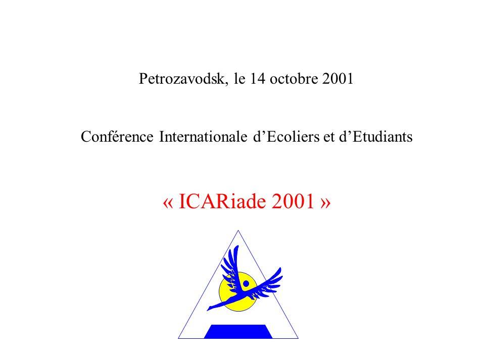Petrozavodsk, le 14 octobre 2001 Conférence Internationale dEcoliers et dEtudiants « ICARiade 2001 »