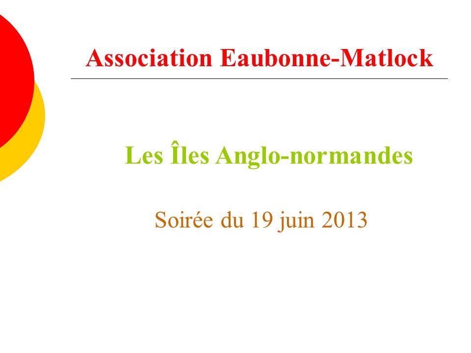 Association Eaubonne-Matlock Les Îles Anglo-normandes Soirée du 19 juin 2013