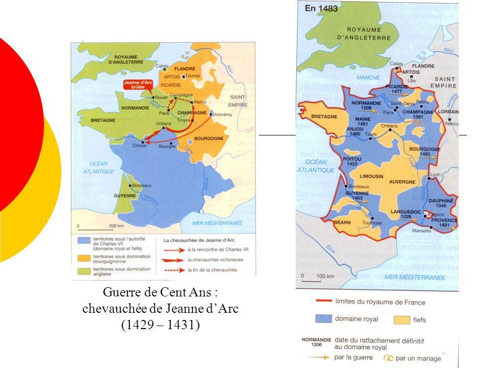Guerre de Cent Ans : chevauchée de Jeanne dArc (1429 – 1431)
