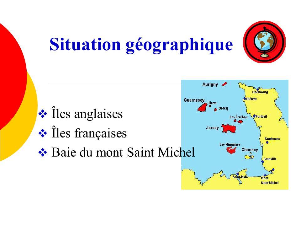 Situation géographique Îles anglaises Îles françaises Baie du mont Saint Michel