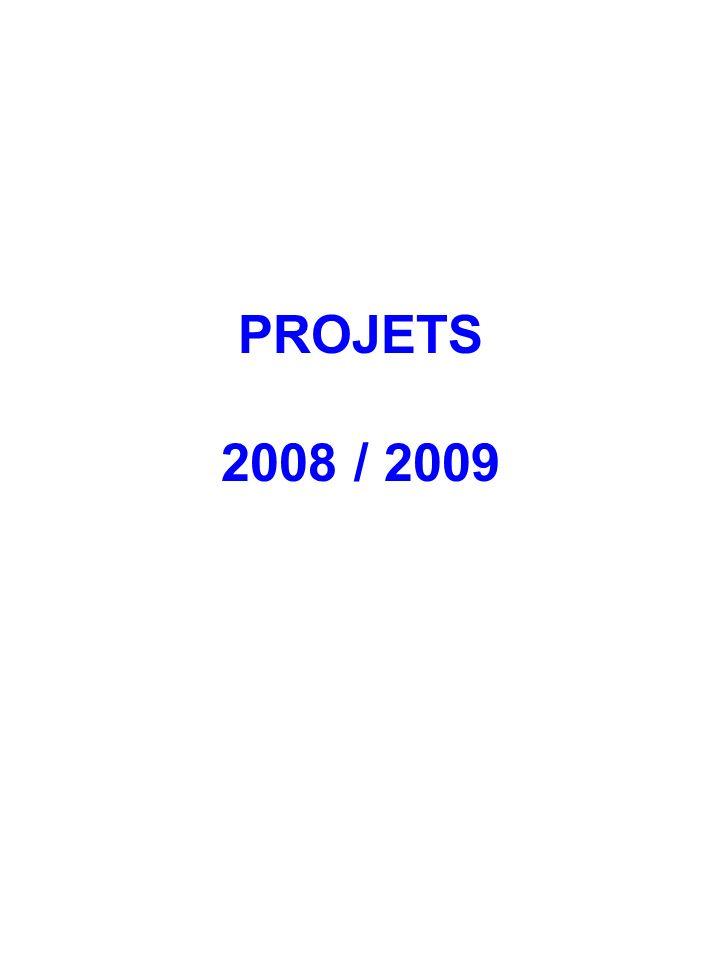 PROJETS 2008 / 2009