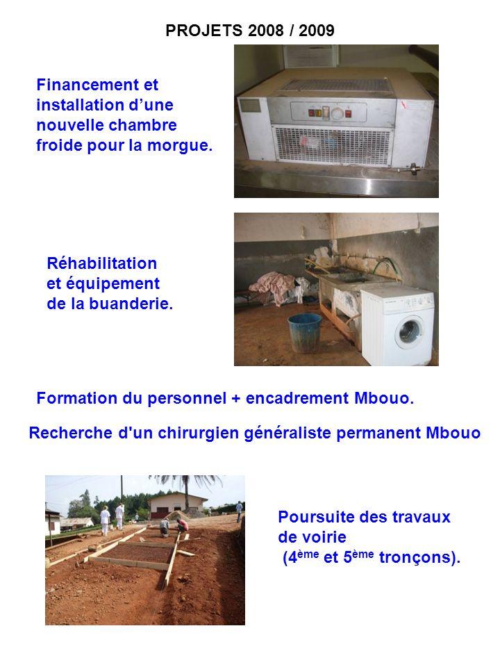 PROJETS 2008 / 2009 Financement et installation dune nouvelle chambre froide pour la morgue. Réhabilitation et équipement de la buanderie. Poursuite d