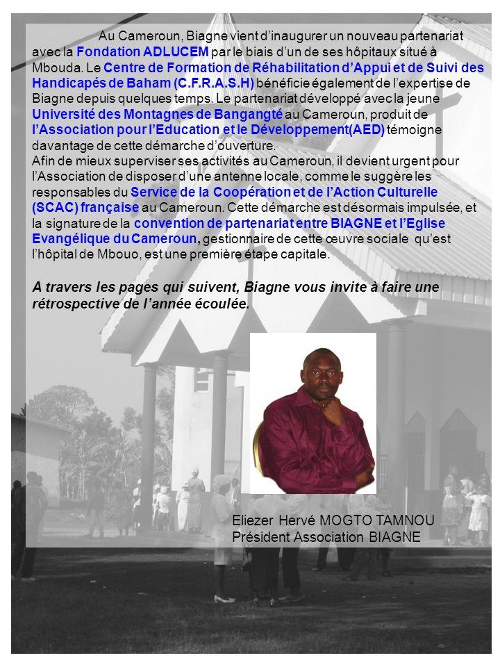 Au Cameroun, Biagne vient dinaugurer un nouveau partenariat avec la Fondation ADLUCEM par le biais dun de ses hôpitaux situé à Mbouda. Le Centre de Fo