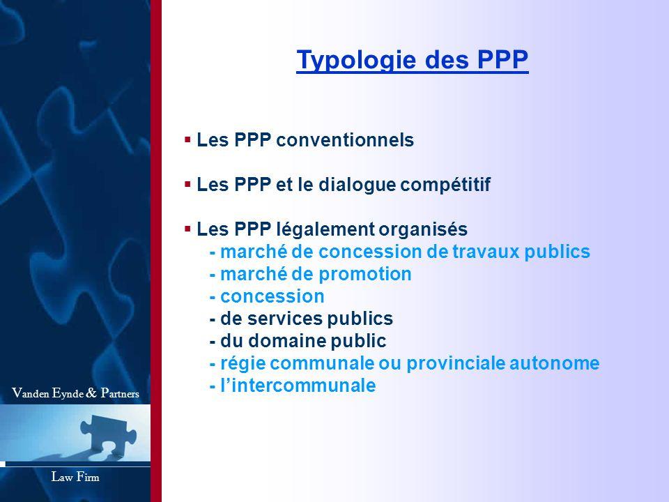 V anden E ynde & P artners L aw F irm Typologie des PPP Les PPP conventionnels Les PPP et le dialogue compétitif Les PPP légalement organisés - marché