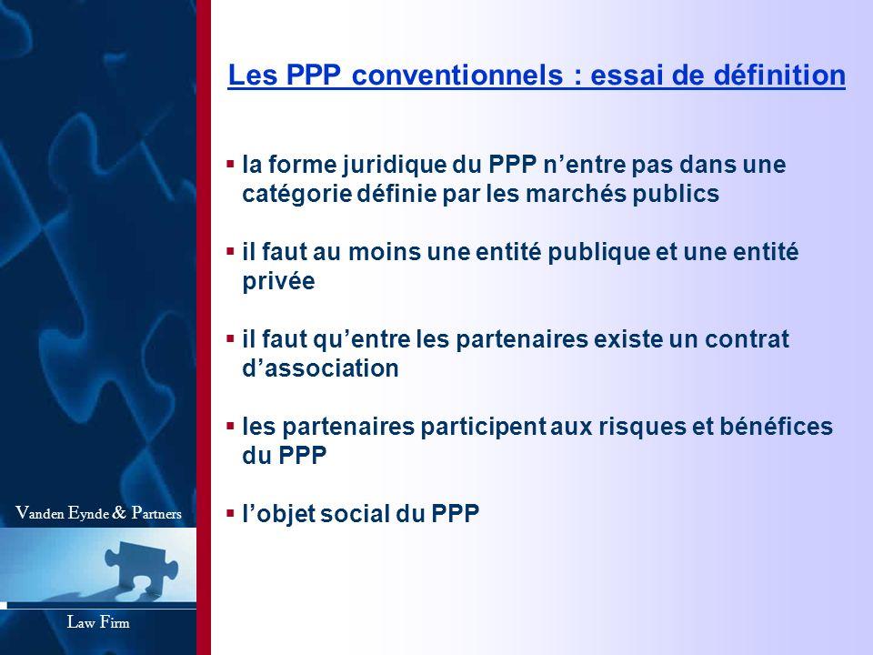 Les PPP conventionnels : essai de définition la forme juridique du PPP nentre pas dans une catégorie définie par les marchés publics il faut au moins