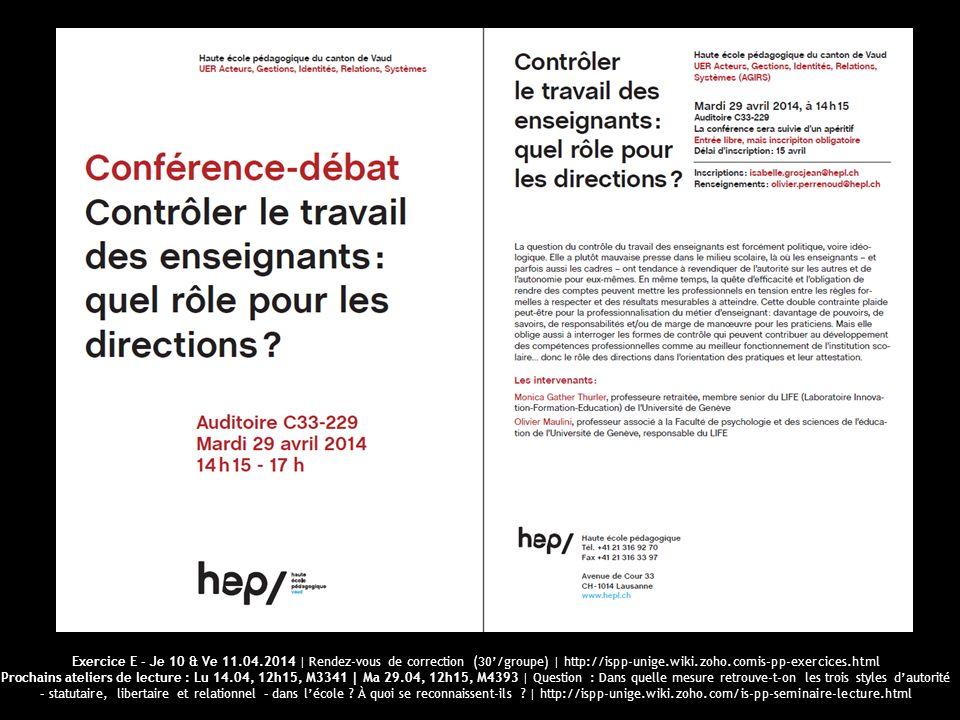 UniGe | FPSE | Pratiques pédagogiques et institutions scolaires Exercice E - Je 10 & Ve 11.04.2014 | Rendez-vous de correction (30/groupe) | http://is