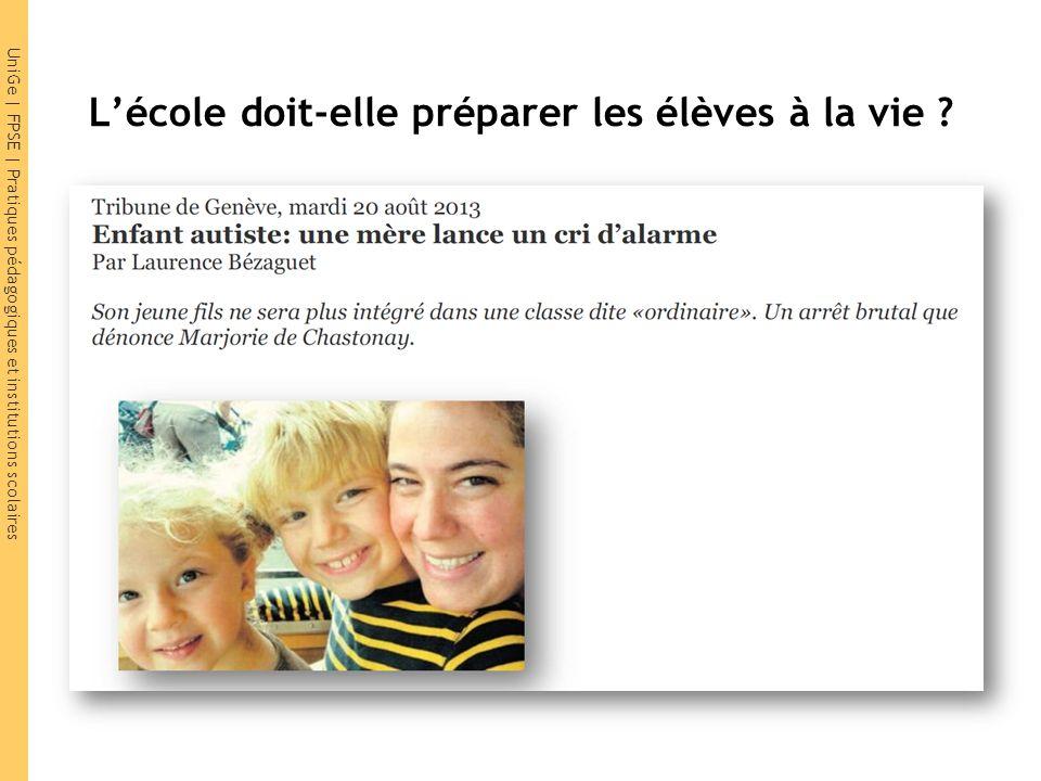 UniGe | FPSE | Pratiques pédagogiques et institutions scolaires …la vie daujourdhui ou de demain .