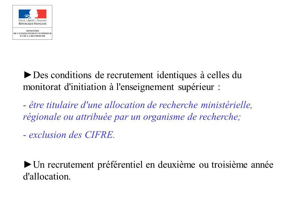 Des conditions de recrutement identiques à celles du monitorat d'initiation à l'enseignement supérieur : - être titulaire d'une allocation de recherch