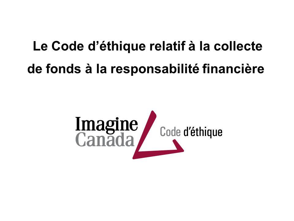 Le Code déthique relatif à la collecte de fonds à la responsabilité financière