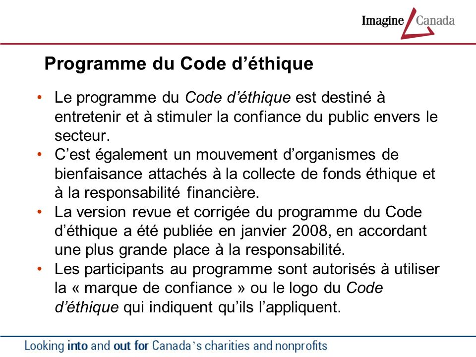 Programme du Code déthique Le programme du Code déthique est destiné à entretenir et à stimuler la confiance du public envers le secteur.