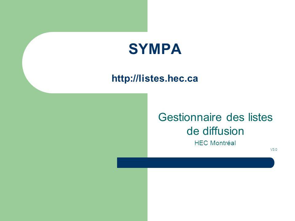 SYMPA http://listes.hec.ca Gestionnaire des listes de diffusion HEC Montréal V3.0