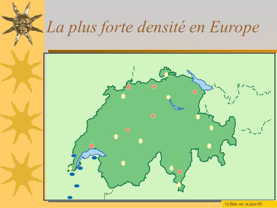 La plus forte densité en Europe YL/Rien ne va plus 05