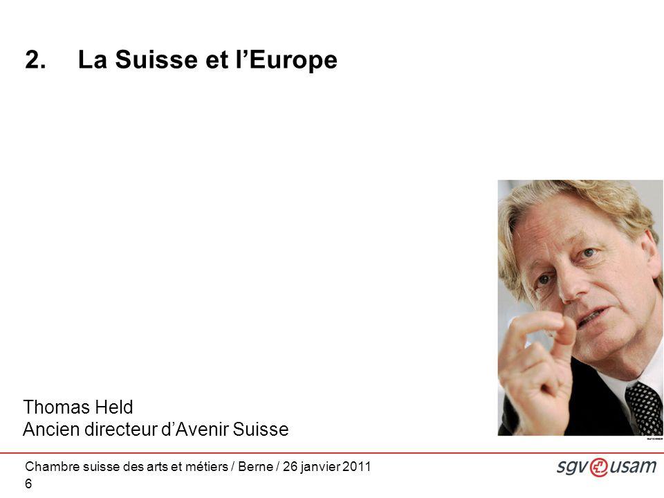 Chambre suisse des arts et métiers / Berne / 26 janvier 2011 6 2.