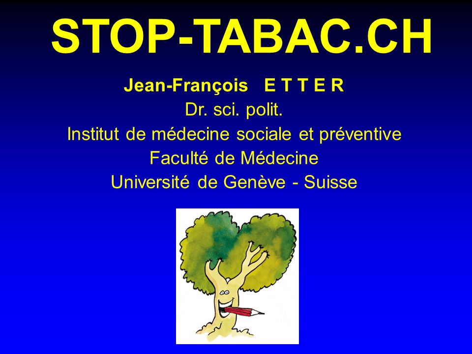 STOP-TABAC.CH Jean-François E T T E R Dr.sci. polit.