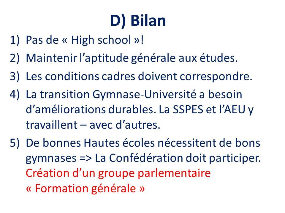 D) Bilan 1)Pas de « High school ». 2)Maintenir laptitude générale aux études.