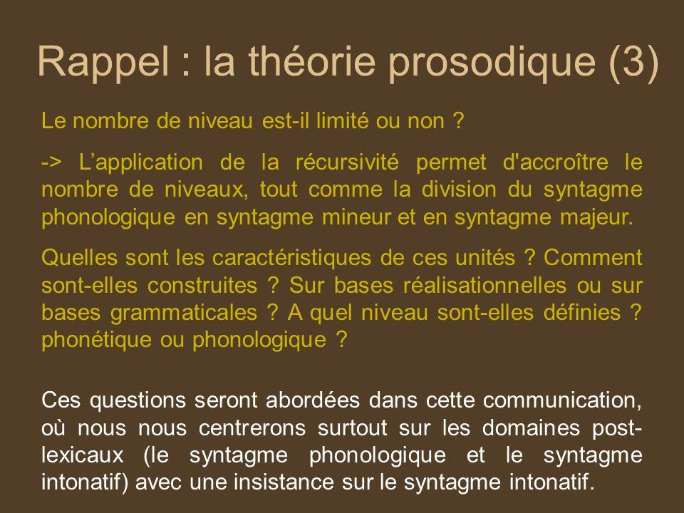 Rappel : la théorie prosodique (3) Le nombre de niveau est-il limité ou non .