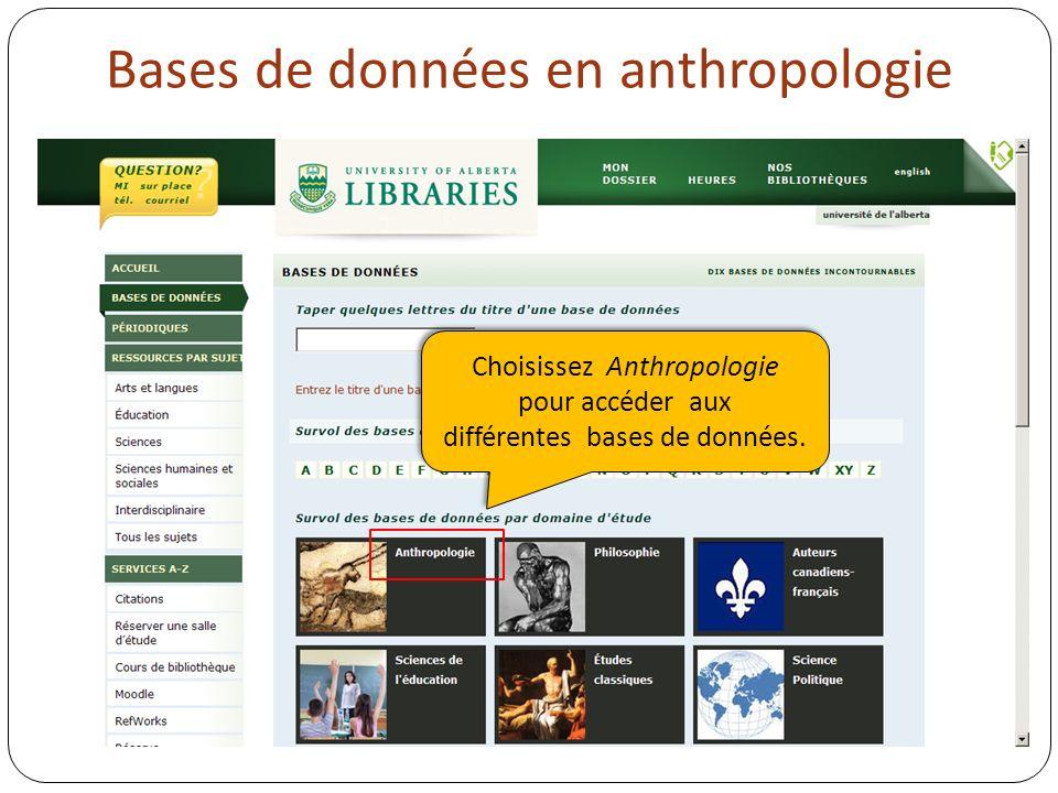 Bases de données en anthropologie Choisissez Anthropologie pour accéder aux différentes bases de données.