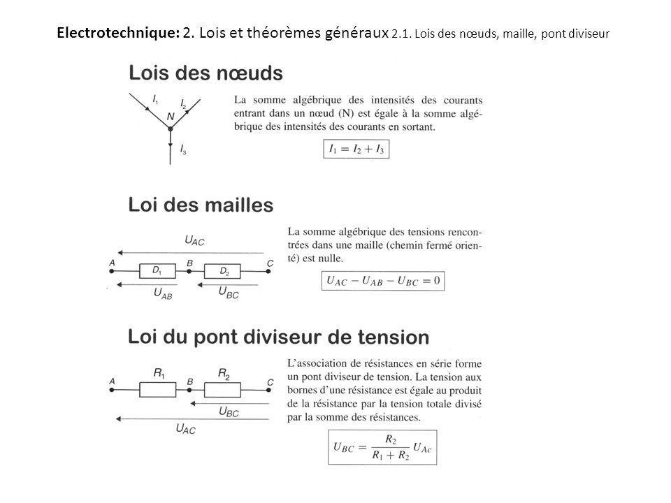 Electrotechnique: 2. Lois et théorèmes généraux 2.1. Lois des nœuds, maille, pont diviseur