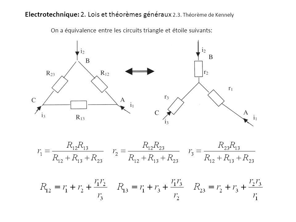 Electrotechnique: 2. Lois et théorèmes généraux 2.3. Théorème de Kennely On a équivalence entre les circuits triangle et étoile suivants: