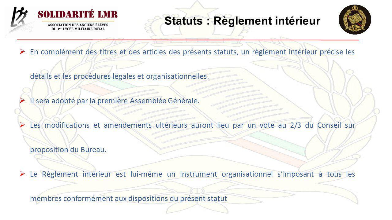 Statuts : Règlement intérieur En complément des titres et des articles des présents statuts, un règlement intérieur précise les détails et les procédu