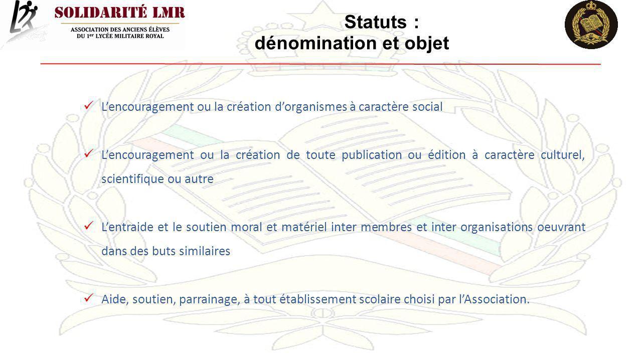 Statuts : dénomination et objet Lencouragement ou la création dorganismes à caractère social Lencouragement ou la création de toute publication ou édi