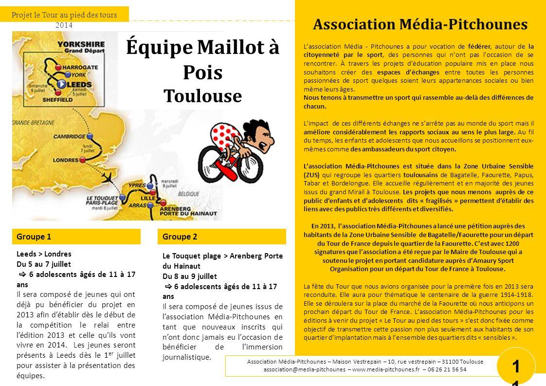 Groupe 2 Groupe 1 Projet le Tour au pied des tours 2014 Association Média-Pitchounes – Maison Vestrepain – 10, rue vestrepain – 31100 Toulouse associa