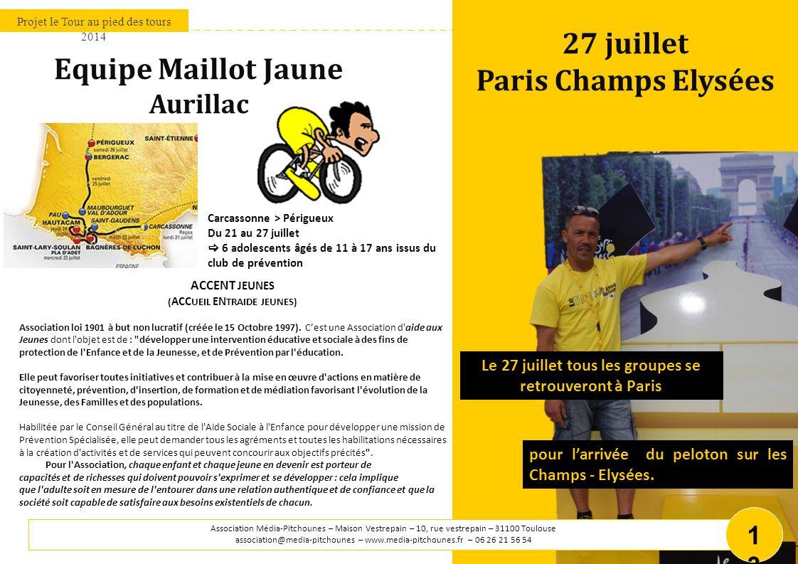 pour larrivée du peloton sur les Champs - Elysées. Le 27 juillet tous les groupes se retrouveront à Paris Projet le Tour au pied des tours 2014 Associ