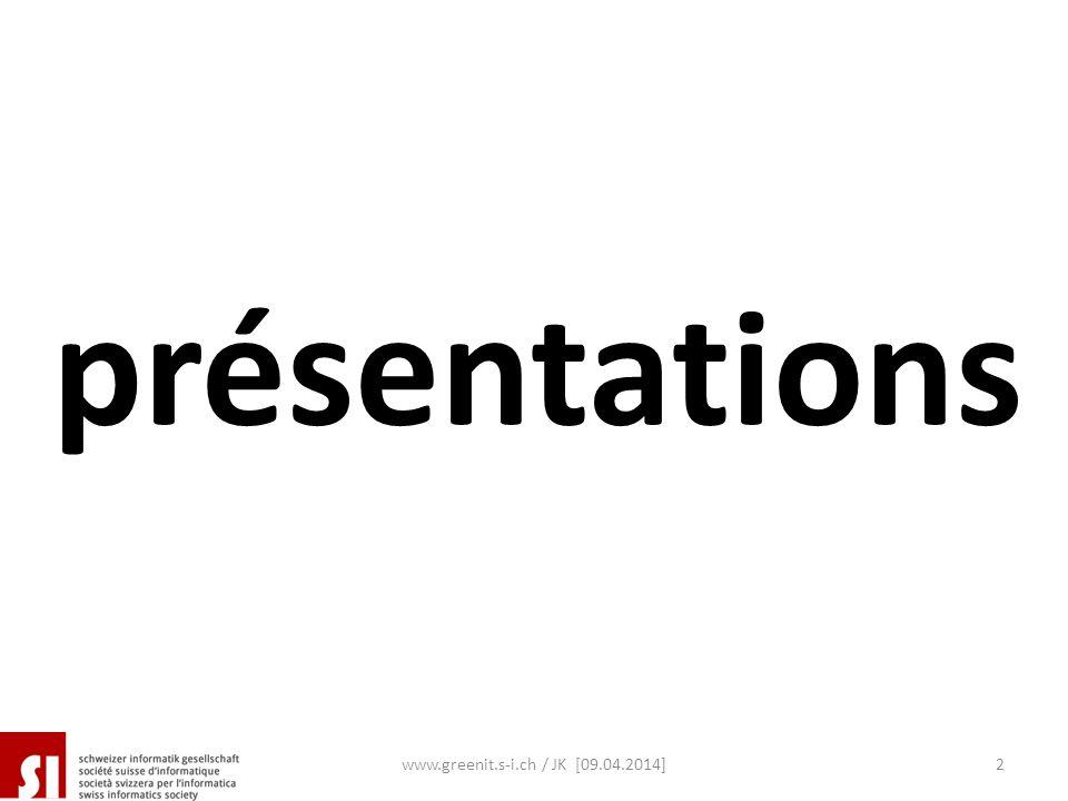 présentations www.greenit.s-i.ch / JK [09.04.2014]2