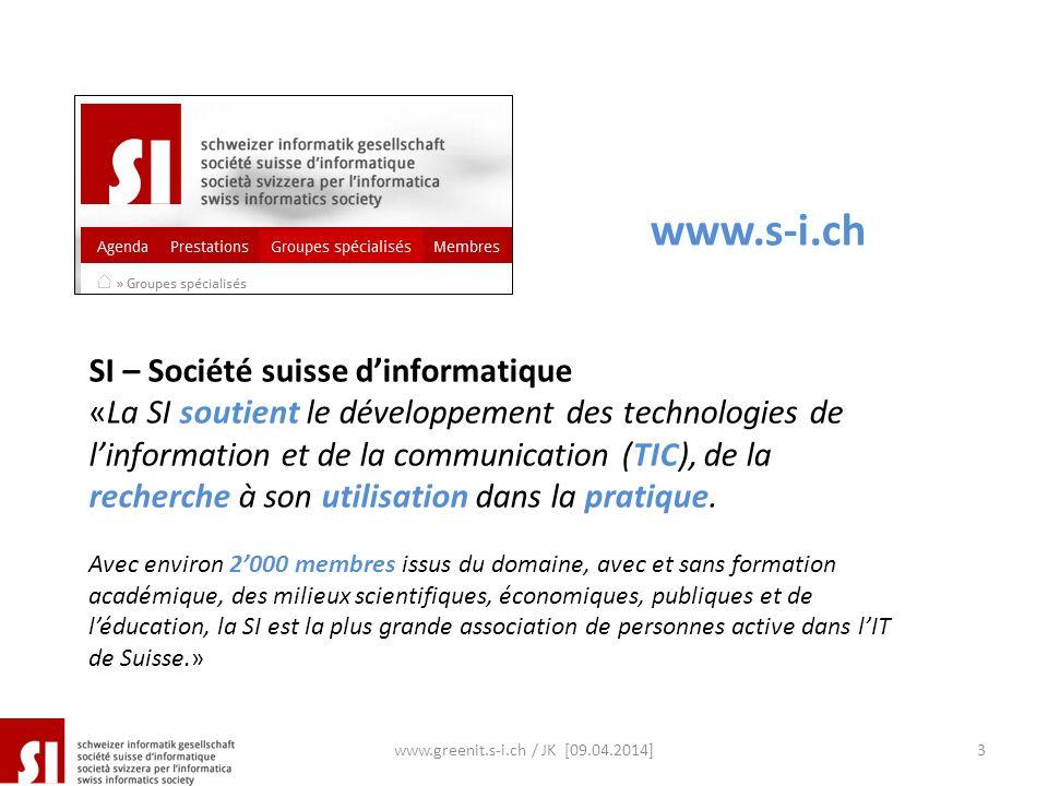 SI – Société suisse dinformatique «La SI soutient le développement des technologies de linformation et de la communication (TIC), de la recherche à so