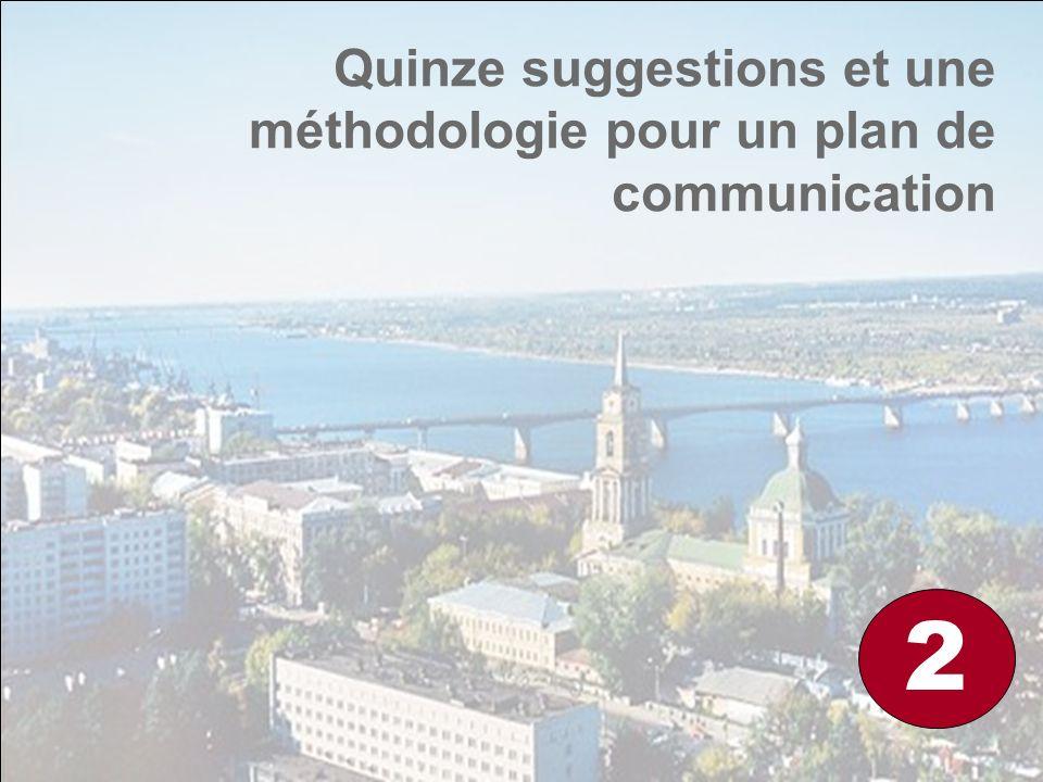 Quinze suggestions et une méthodologie pour un plan de communication 2