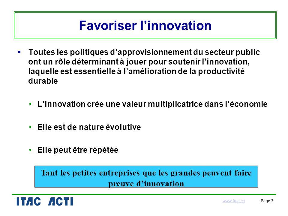 www.itac.cawww.itac.ca Page 3 Favoriser linnovation Toutes les politiques dapprovisionnement du secteur public ont un rôle déterminant à jouer pour so