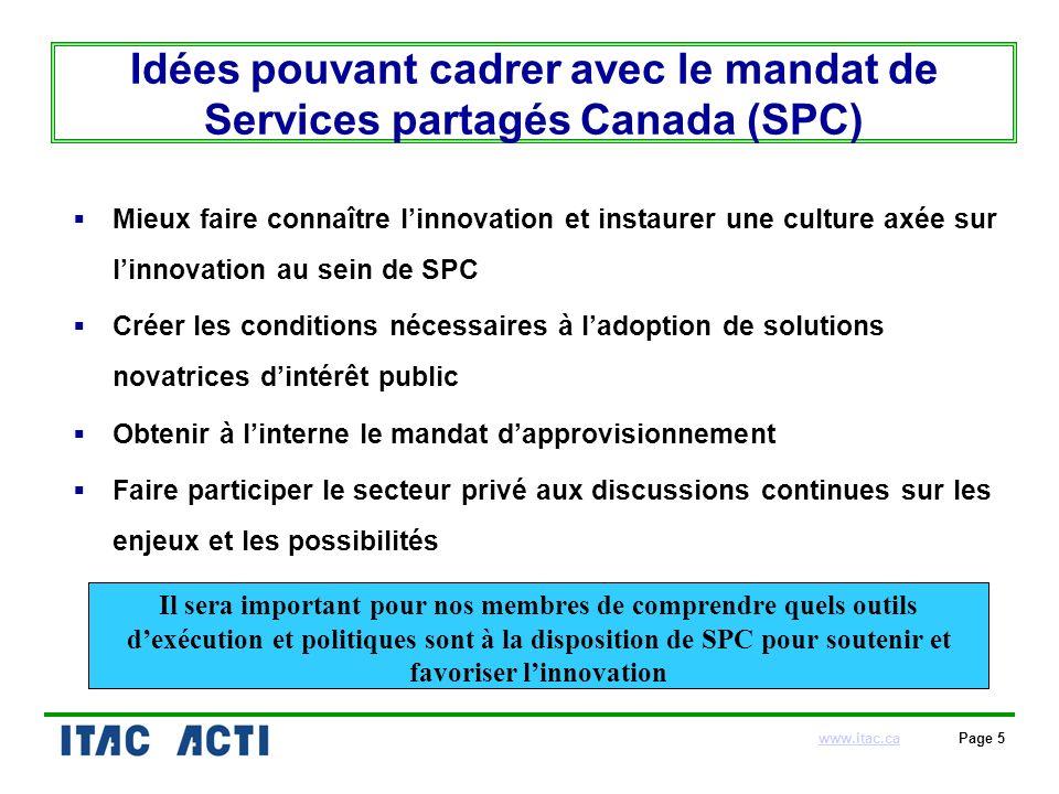 www.itac.cawww.itac.ca Page 5 Idées pouvant cadrer avec le mandat de Services partagés Canada (SPC) Mieux faire connaître linnovation et instaurer une