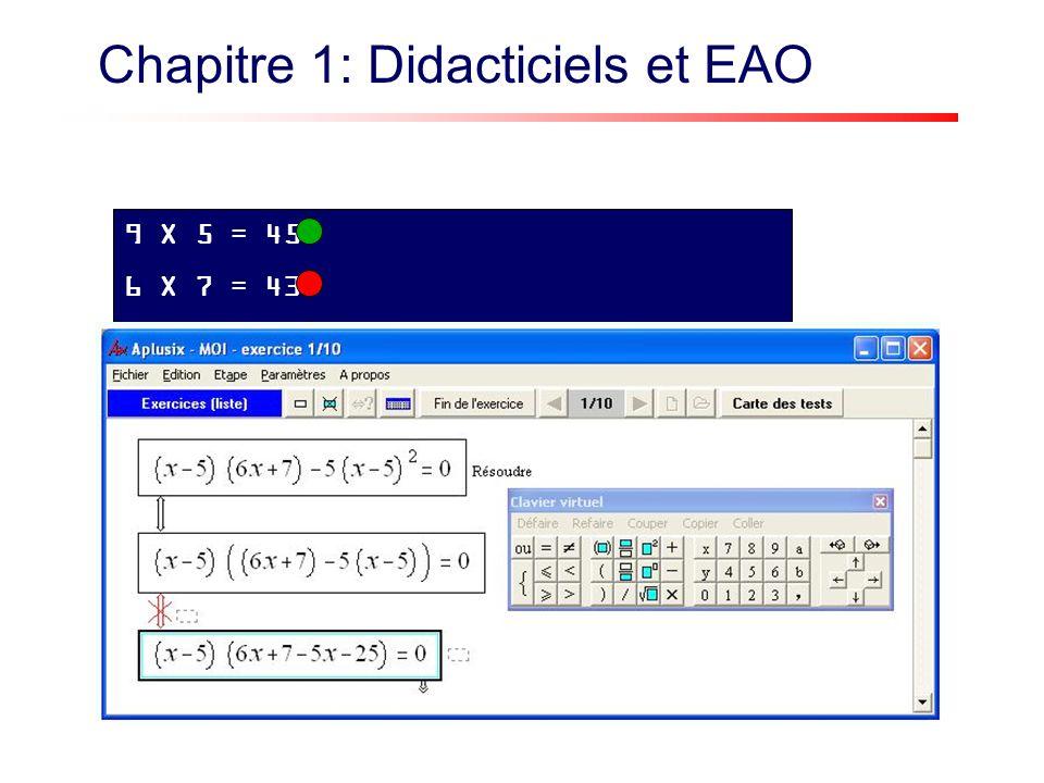 9 X 5 = 45 6 X 7 = 43 6 X 7 = 44 6 X 7 = 42 Chapitre 1: Didacticiels et EAO