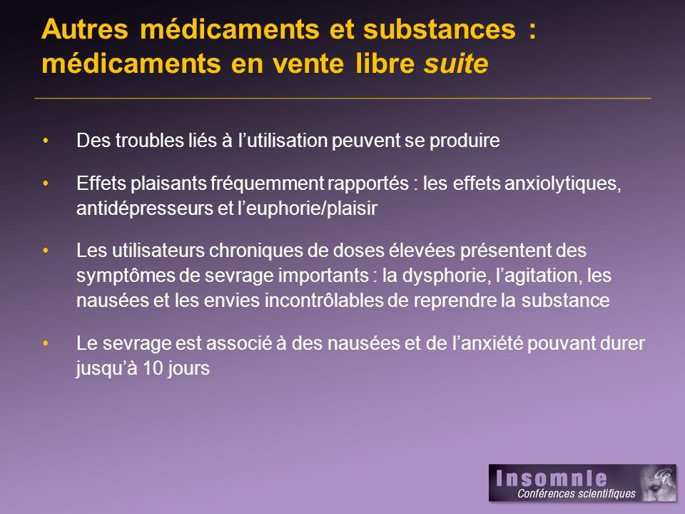 Des troubles liés à lutilisation peuvent se produire Effets plaisants fréquemment rapportés : les effets anxiolytiques, antidépresseurs et leuphorie/p