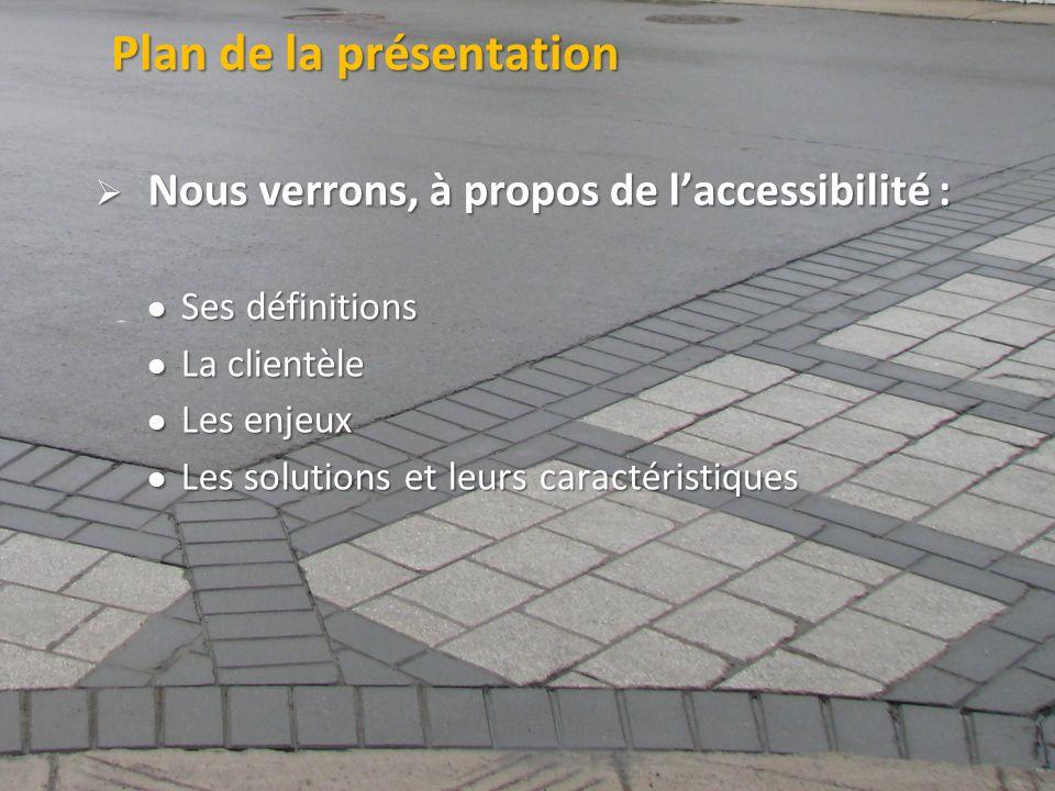 ©2011 Jean-François Bruneau, M. Sc. Plan de la présentation Nous verrons, à propos de laccessibilité : Nous verrons, à propos de laccessibilité : Ses