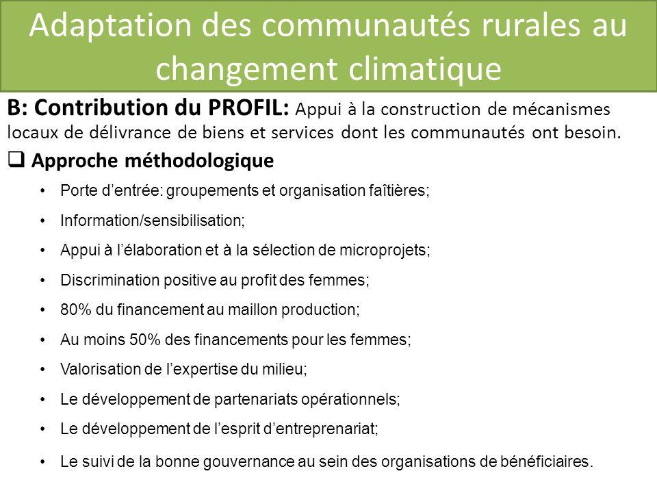 Adaptation des communautés rurales au changement climatique B: Contribution du PROFIL: Appui à la construction de mécanismes locaux de délivrance de biens et services dont les communautés ont besoin.