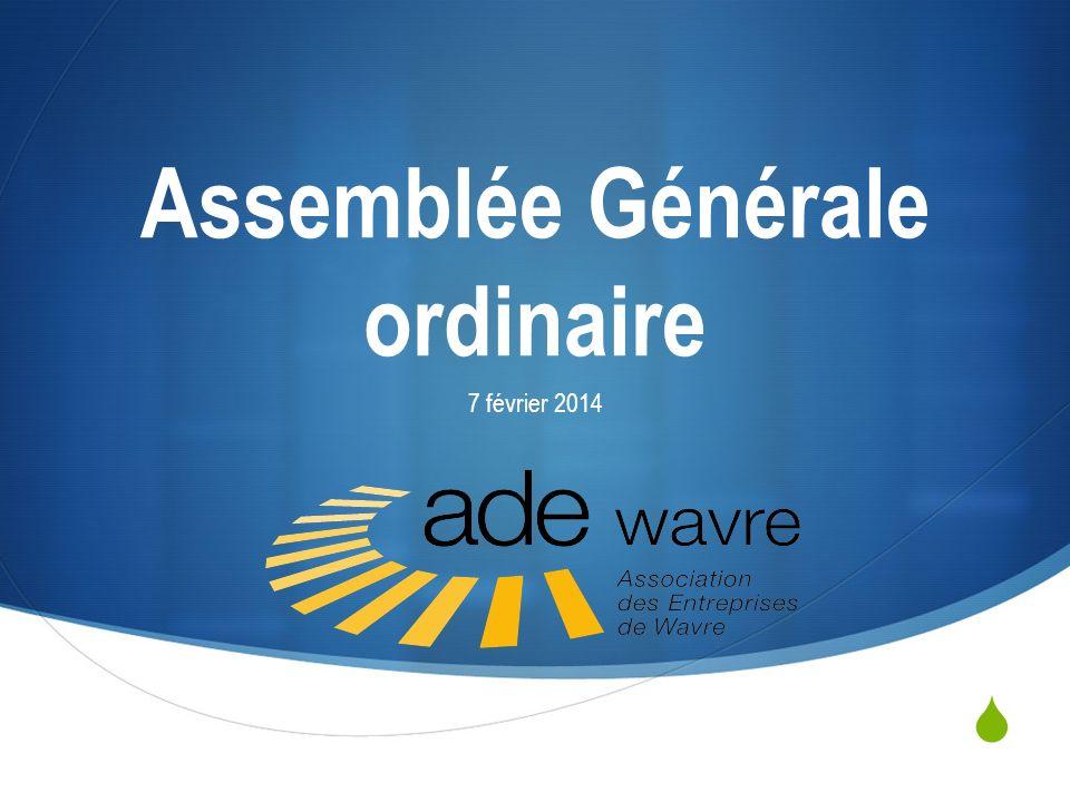 Assemblée Générale ordinaire 7 février 2014