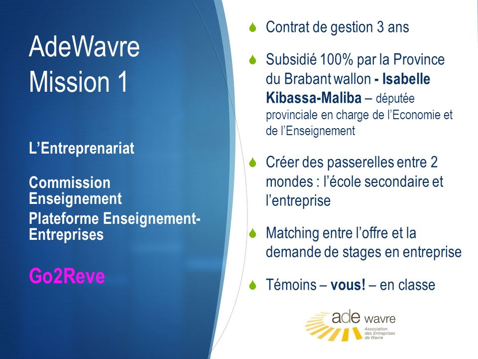 AdeWavre Mission 1 Contrat de gestion 3 ans Subsidié 100% par la Province du Brabant wallon - Isabelle Kibassa-Maliba – députée provinciale en charge