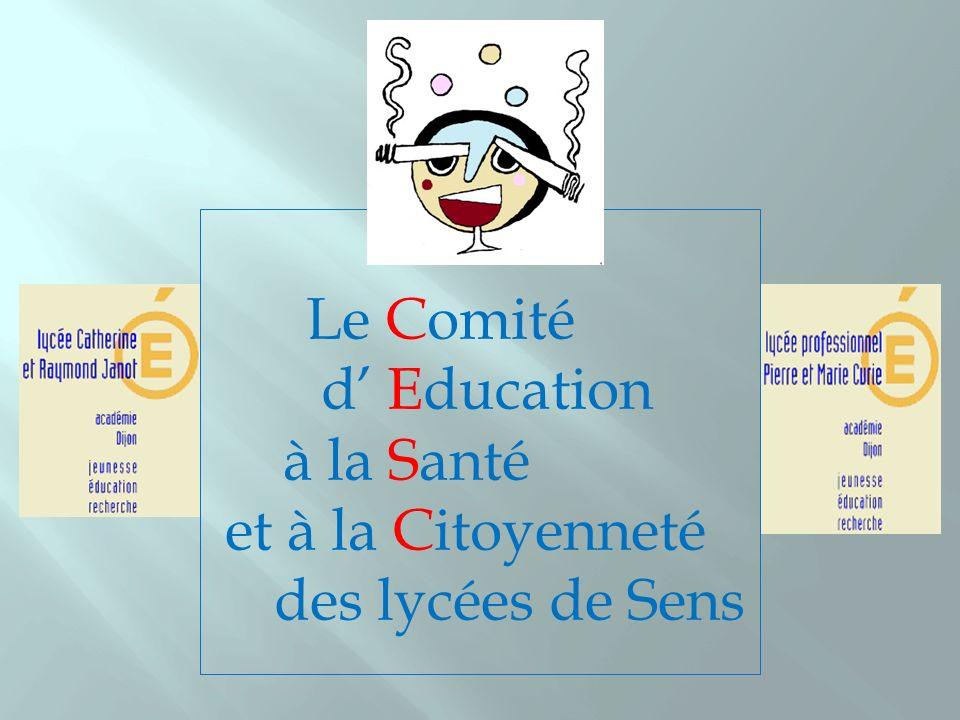 Le Comité d Education à la Santé et à la Citoyenneté des lycées de Sens