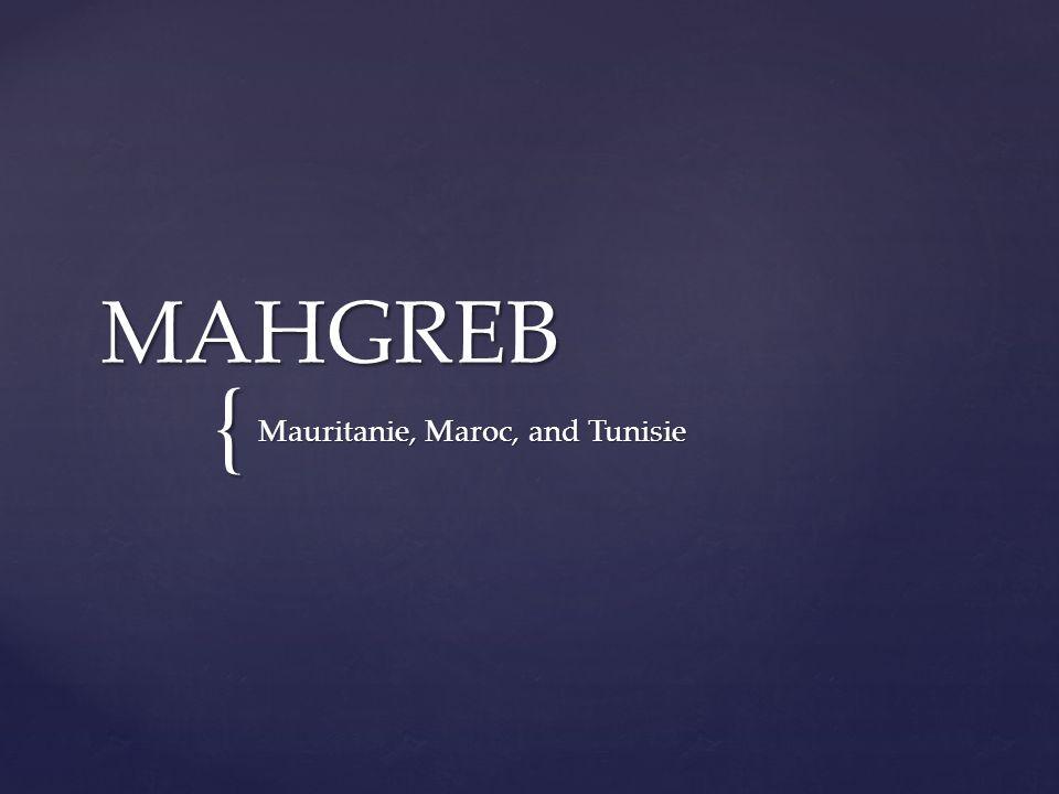 { MAHGREB Mauritanie, Maroc, and Tunisie