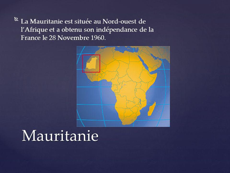 La Mauritanie est située au Nord-ouest de lAfrique et a obtenu son indépendance de la France le 28 Novembre 1960.