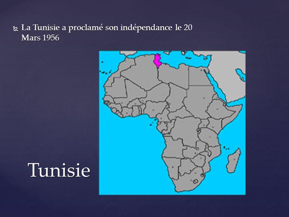 La Tunisie a proclamé son indépendance le 20 Mars 1956 La Tunisie a proclamé son indépendance le 20 Mars 1956Tunisie